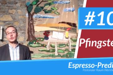 Espresso-Predigt #10 Pfingsten