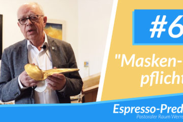 Espresso-Predigt #6 - Maskenpflicht