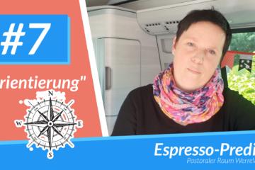 Espresso-Predigt #7 - Orientierung